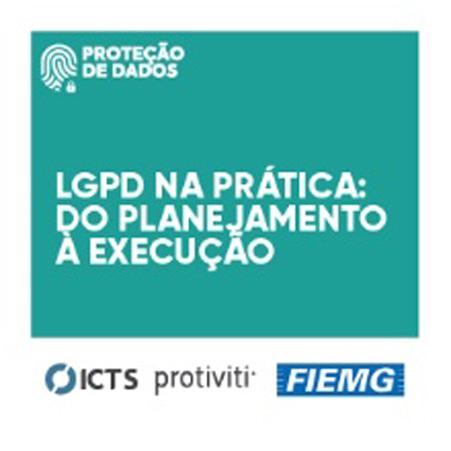 FIEMG, em parceria com a ICTS Protiviti, lança trilha de conhecimento para adequação à LGPD